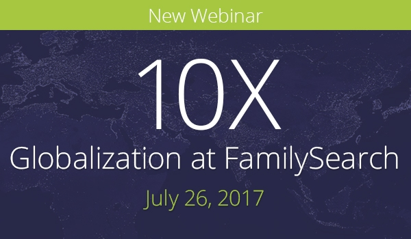 10X Globalization at FamilySearch