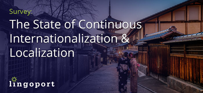 The State of Continuous Internationalization & Localization